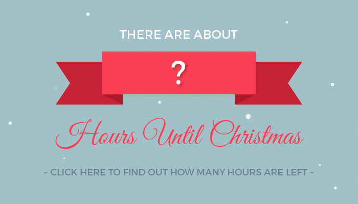 HOURS UNTIL CHRISTMAS DAY | HOURS TILL XMAS DAY 2018 | EXACT NUMBER OF HOURS